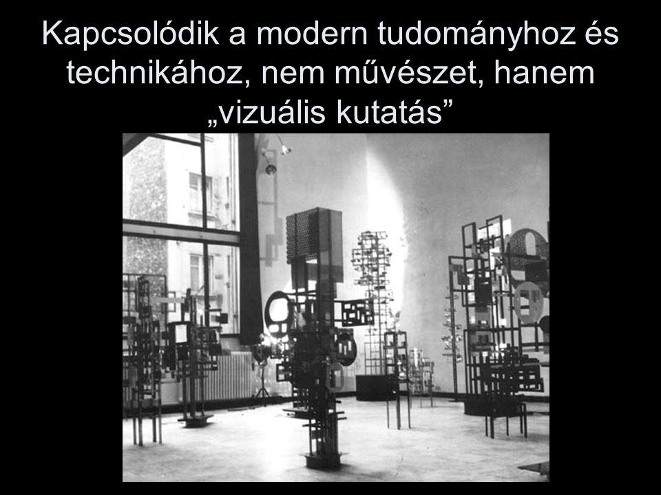 """Kapcsolódik a modern tudományhoz és technikához, nem művészet, hanem """"vizuális kutatás"""