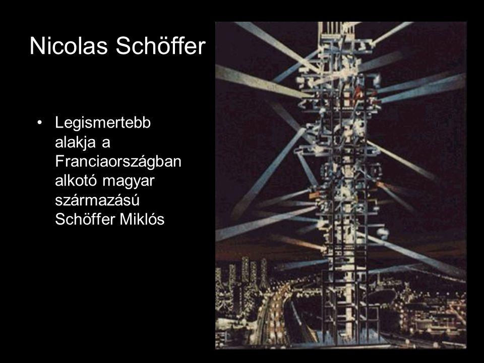 Nicolas Schöffer Legismertebb alakja a Franciaországban alkotó magyar származású Schöffer Miklós