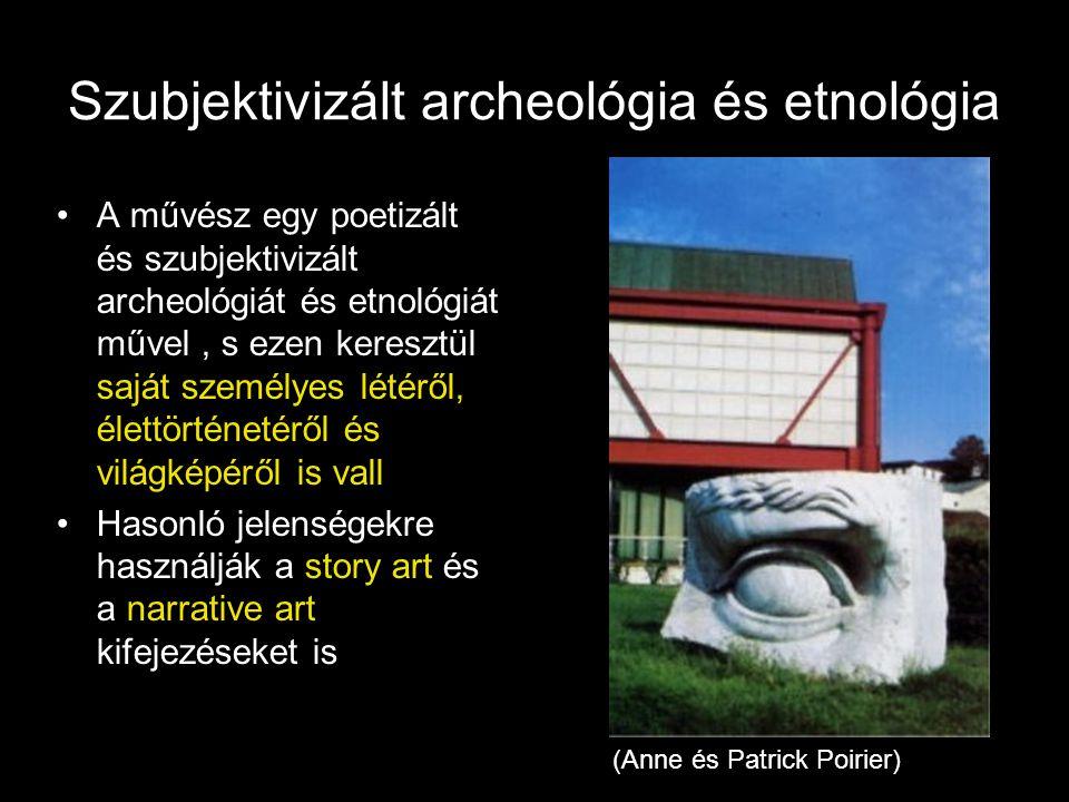 Szubjektivizált archeológia és etnológia