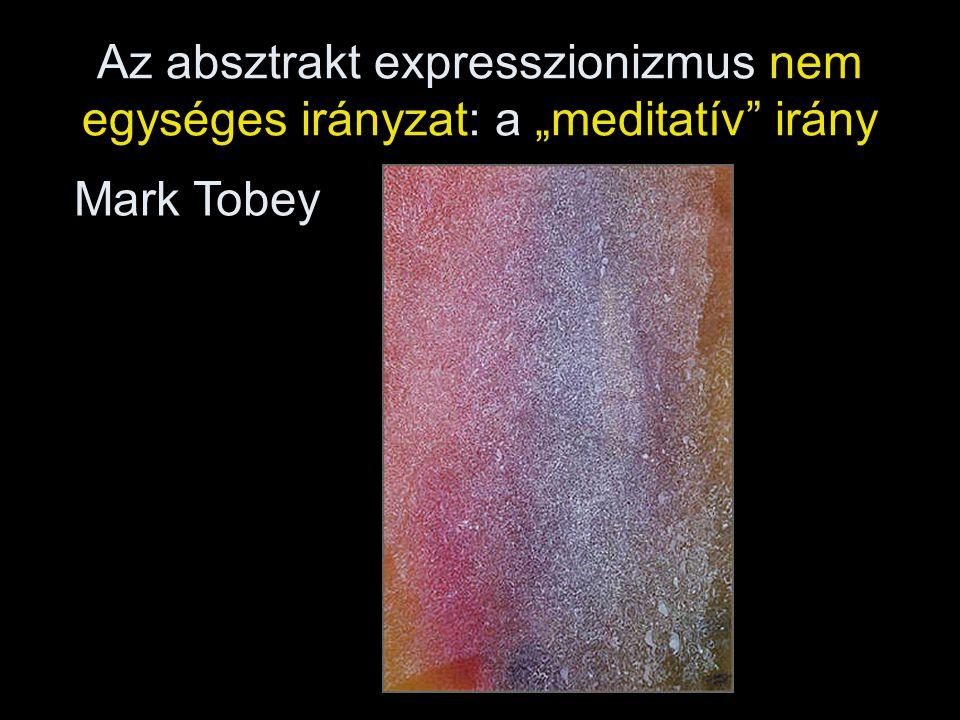 """Az absztrakt expresszionizmus nem egységes irányzat: a """"meditatív irány"""