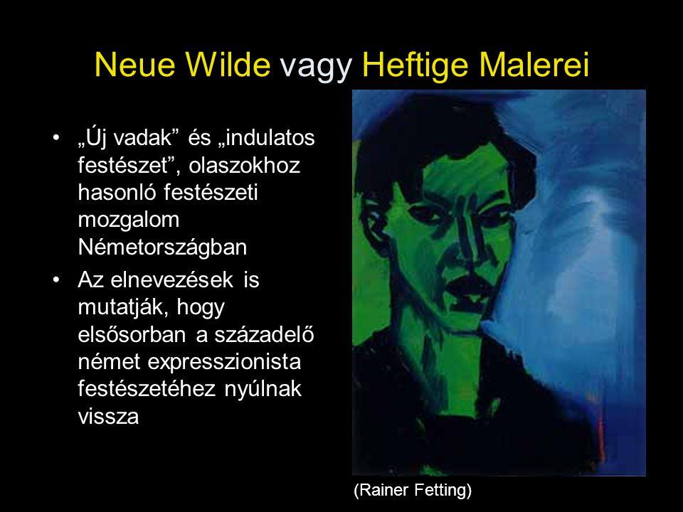 Neue Wilde vagy Heftige Malerei