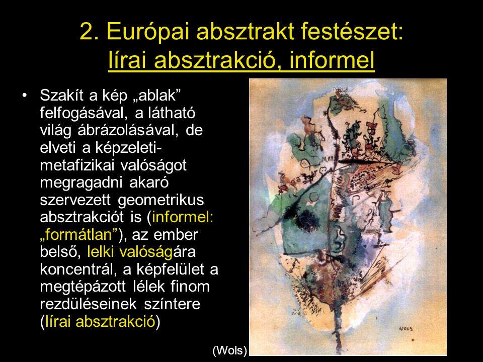 2. Európai absztrakt festészet: lírai absztrakció, informel