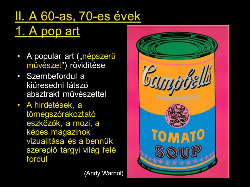 II. A 60-as, 70-es évek 1. A pop art