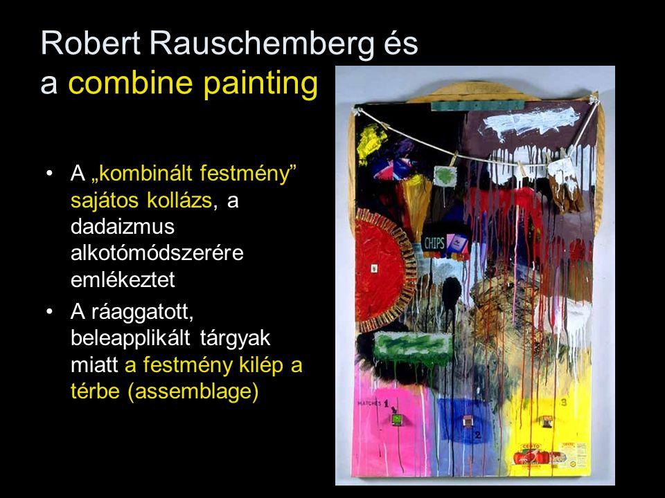 Robert Rauschemberg és a combine painting