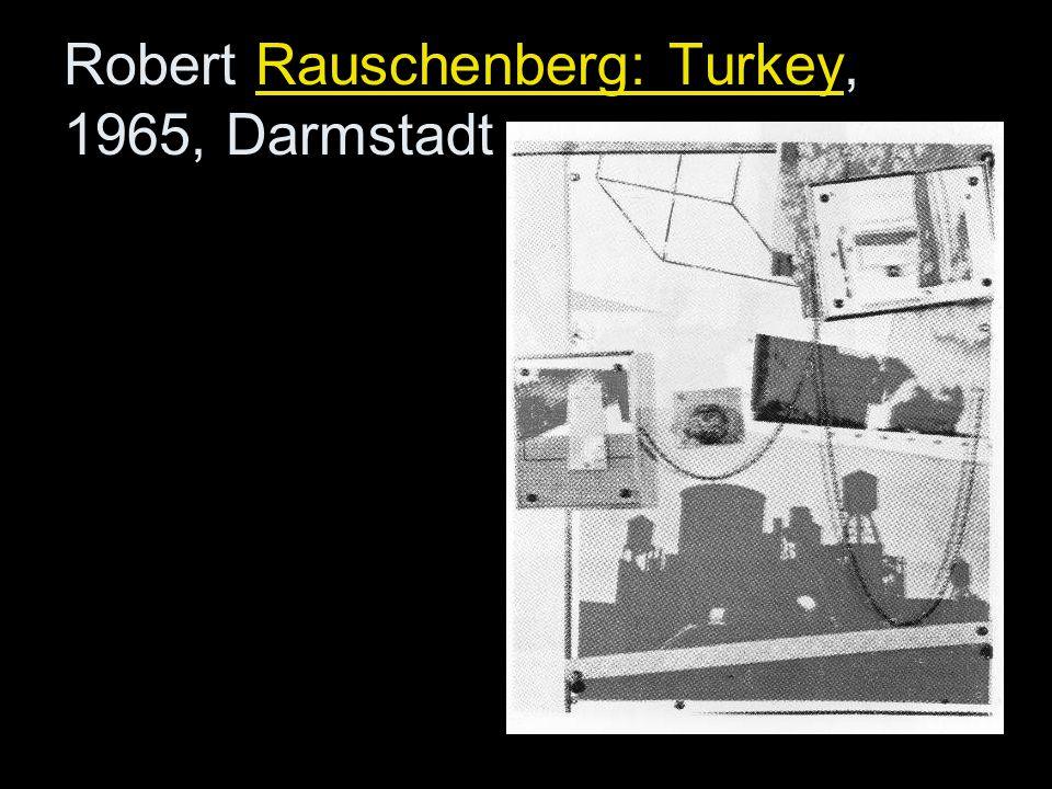 Robert Rauschenberg: Turkey, 1965, Darmstadt