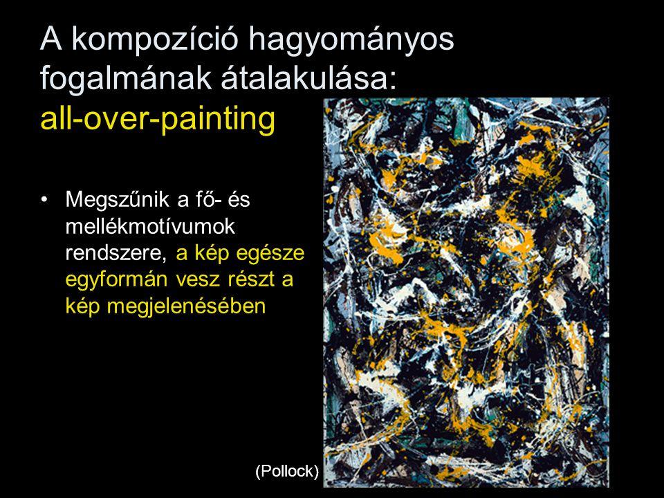 A kompozíció hagyományos fogalmának átalakulása: all-over-painting