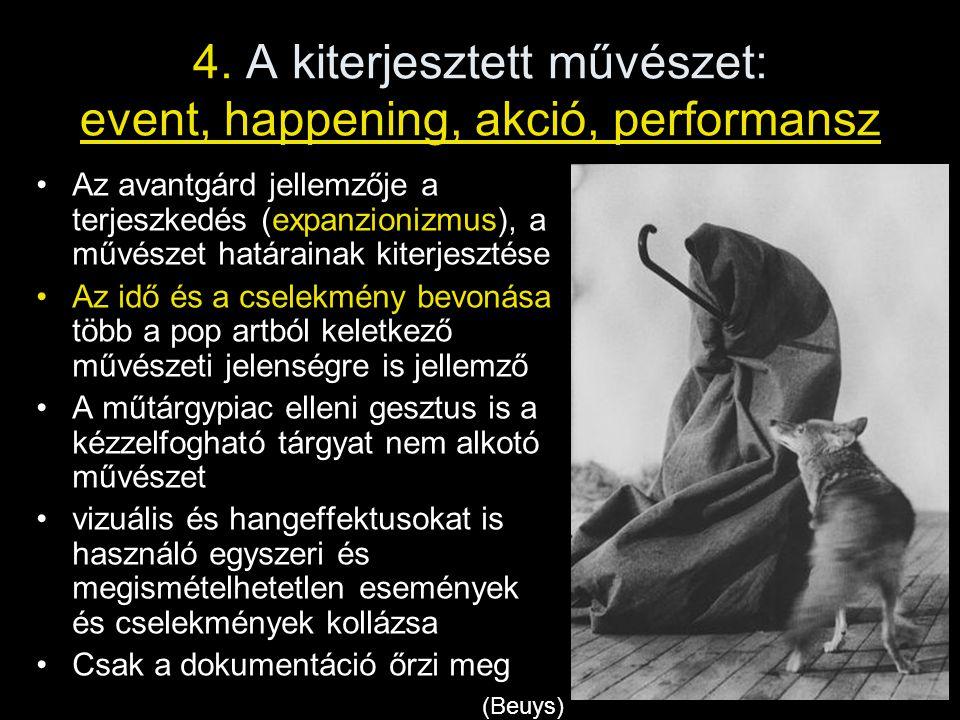 4. A kiterjesztett művészet: event, happening, akció, performansz
