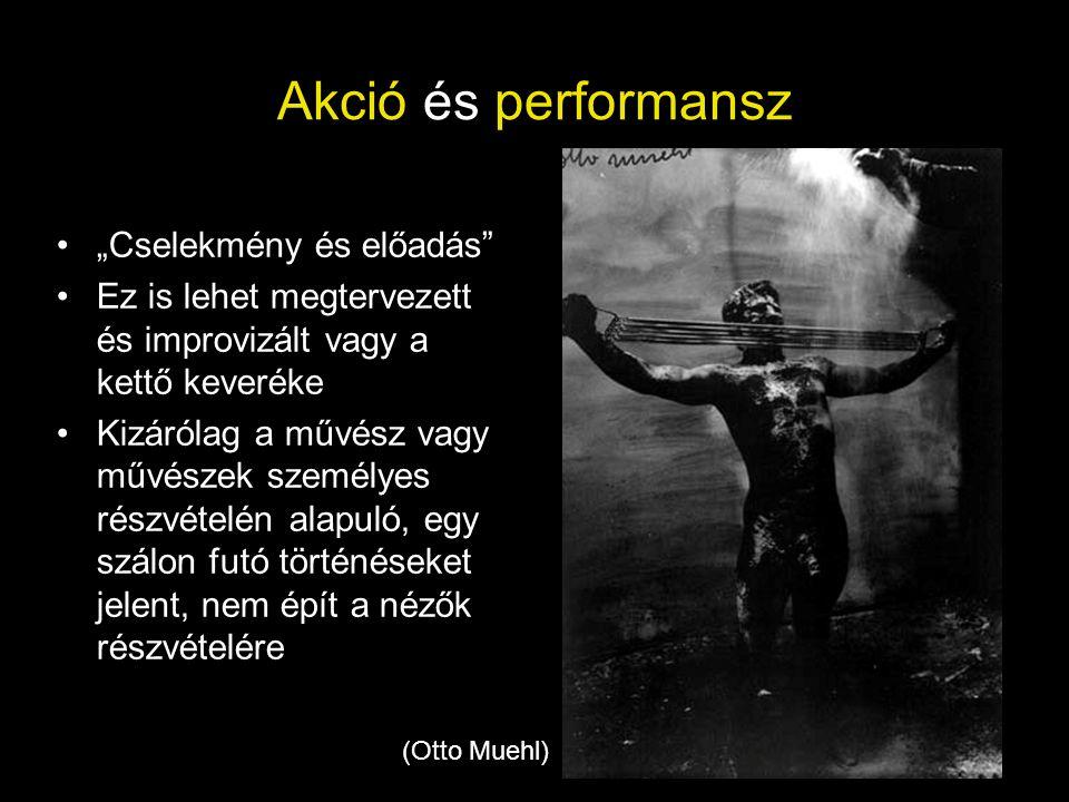 """Akció és performansz """"Cselekmény és előadás"""