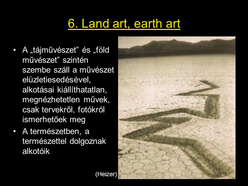 6. Land art, earth art