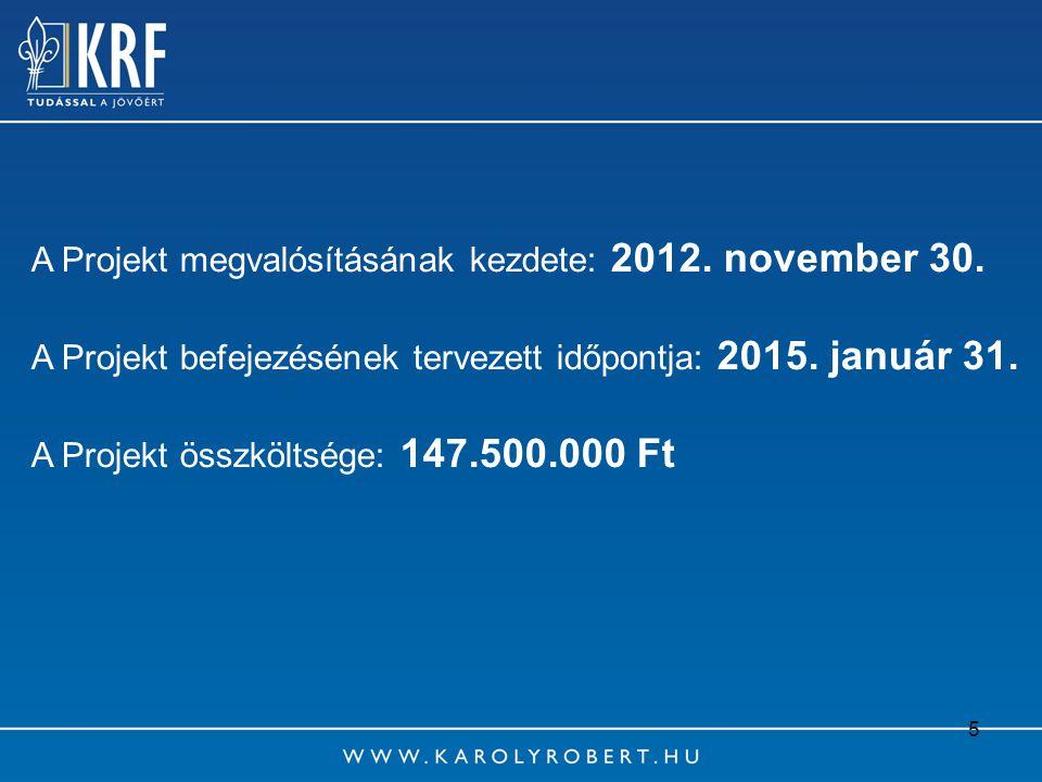 A Projekt megvalósításának kezdete: 2012. november 30.