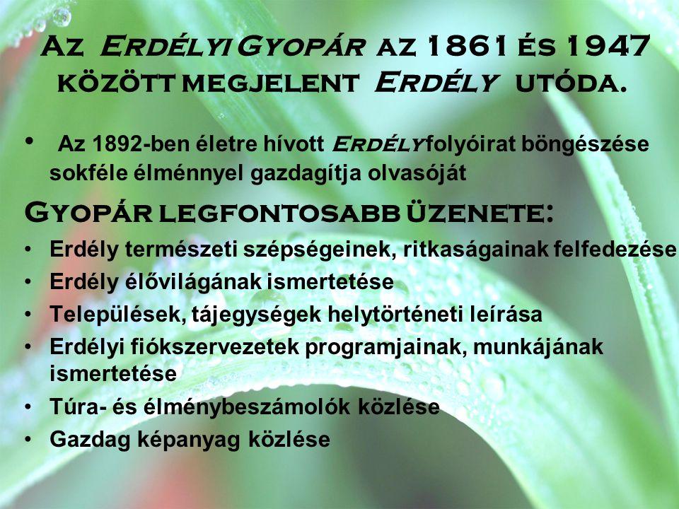Az Erdélyi Gyopár az 1861 és 1947 között megjelent Erdély utóda.