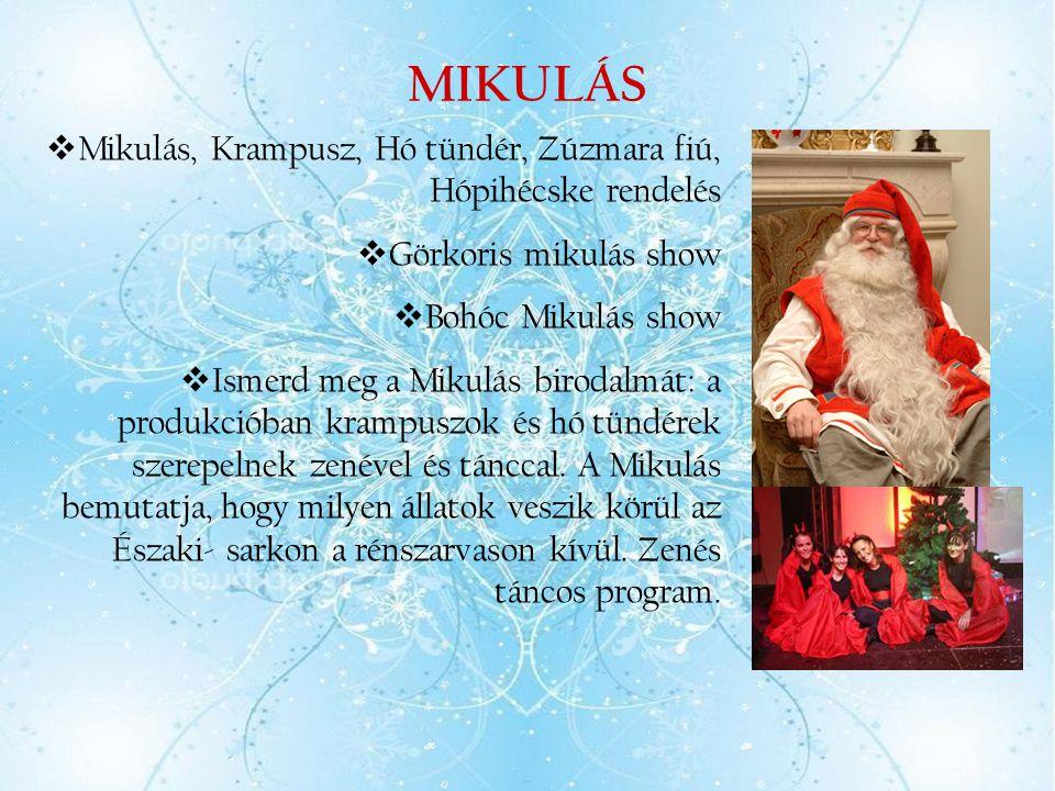 MIKULÁS Mikulás, Krampusz, Hó tündér, Zúzmara fiú, Hópihécske rendelés