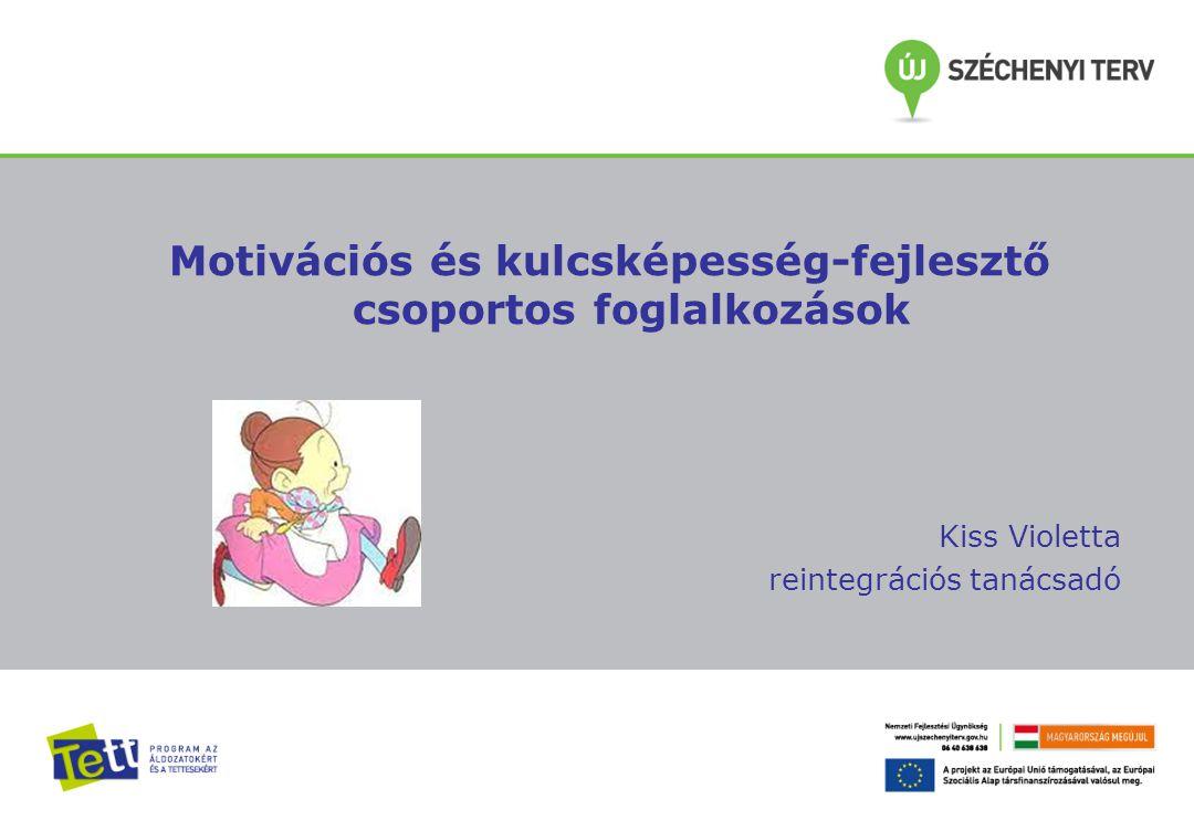 Motivációs és kulcsképesség-fejlesztő csoportos foglalkozások