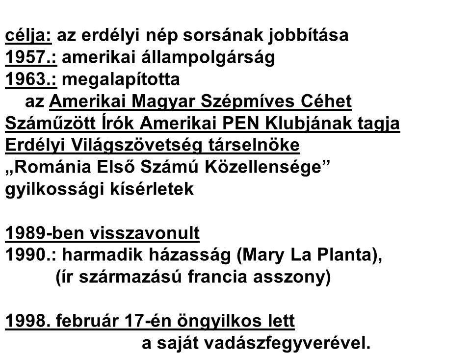célja: az erdélyi nép sorsának jobbítása