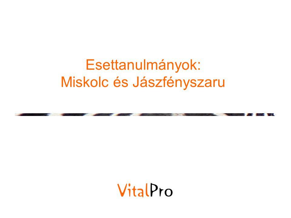 Esettanulmányok: Miskolc és Jászfényszaru