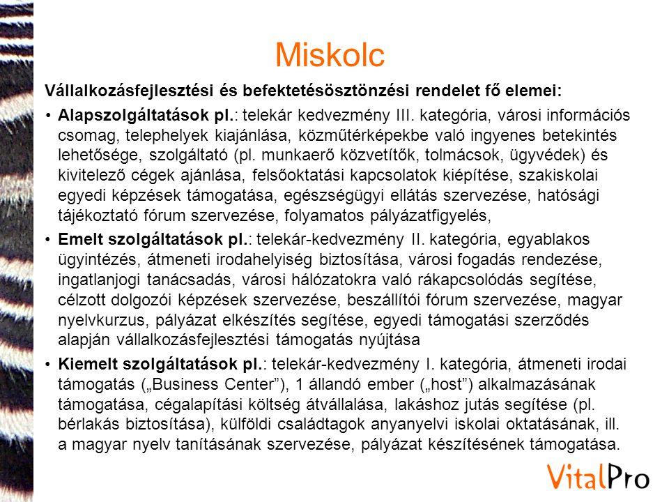 Miskolc Vállalkozásfejlesztési és befektetésösztönzési rendelet fő elemei: