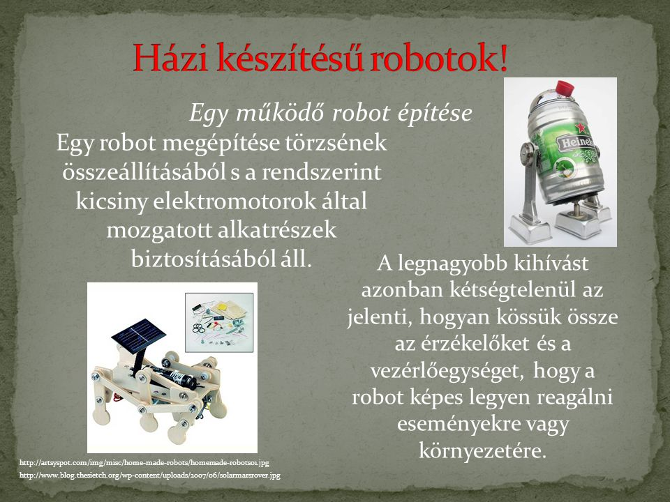 Házi készítésű robotok!