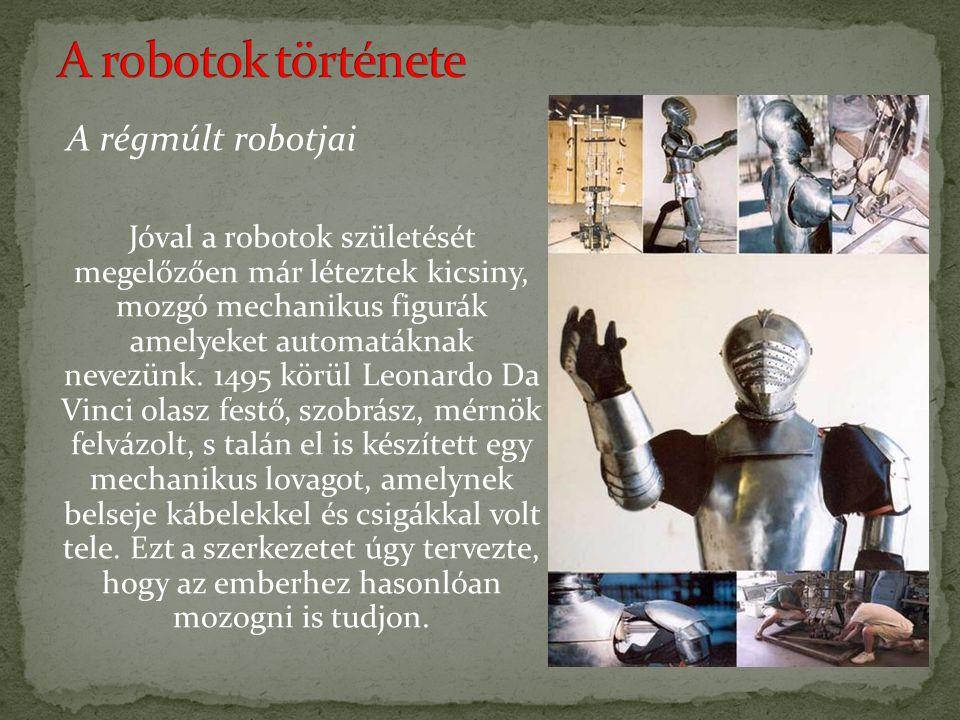A robotok története A régmúlt robotjai