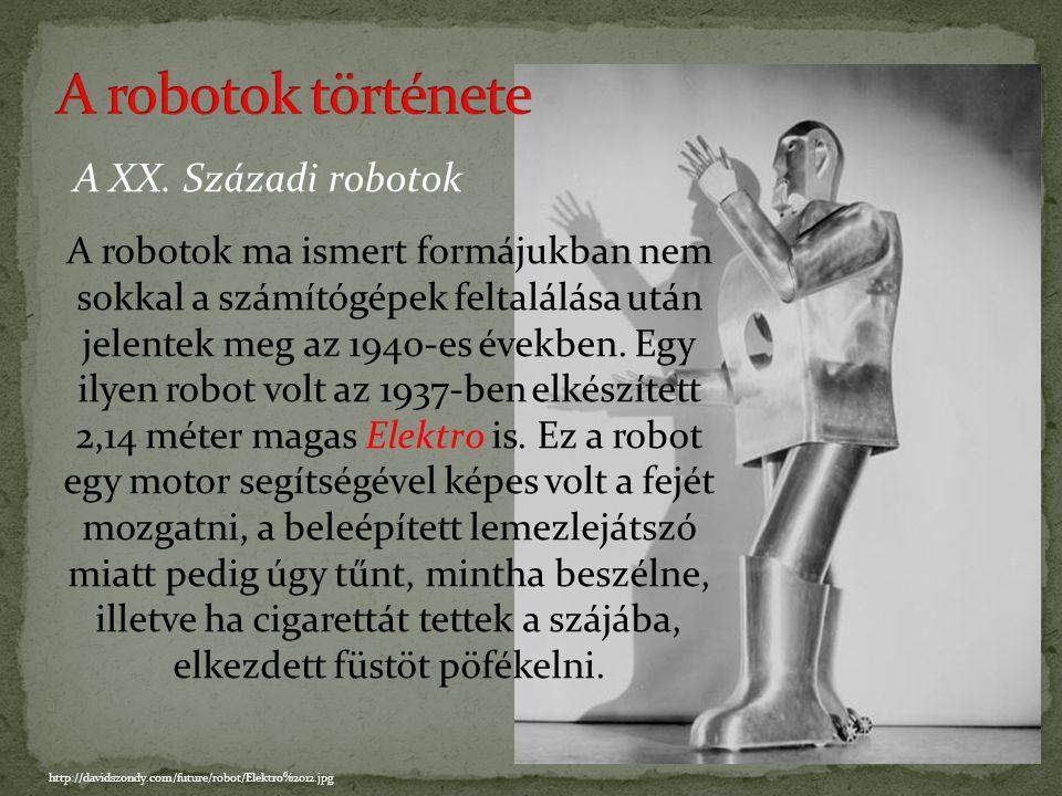 A robotok története A XX. Századi robotok