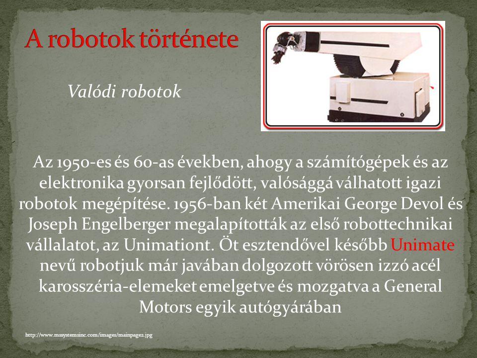 A robotok története Valódi robotok