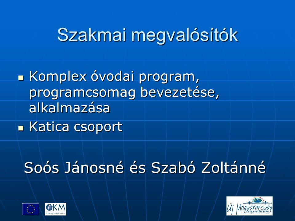 Szakmai megvalósítók Soós Jánosné és Szabó Zoltánné