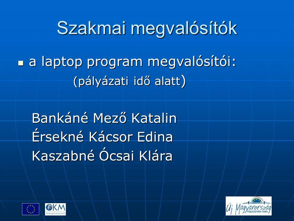 Szakmai megvalósítók a laptop program megvalósítói: