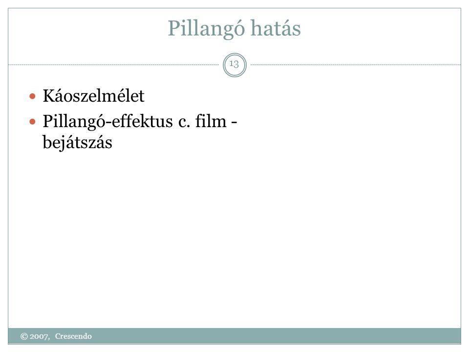 Pillangó hatás Káoszelmélet Pillangó-effektus c. film - bejátszás
