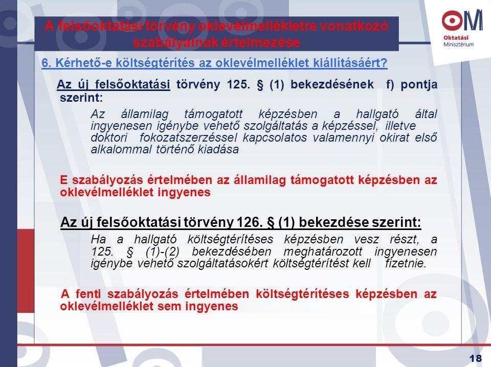 Az új felsőoktatási törvény 125. § (1) bekezdésének f) pontja szerint: