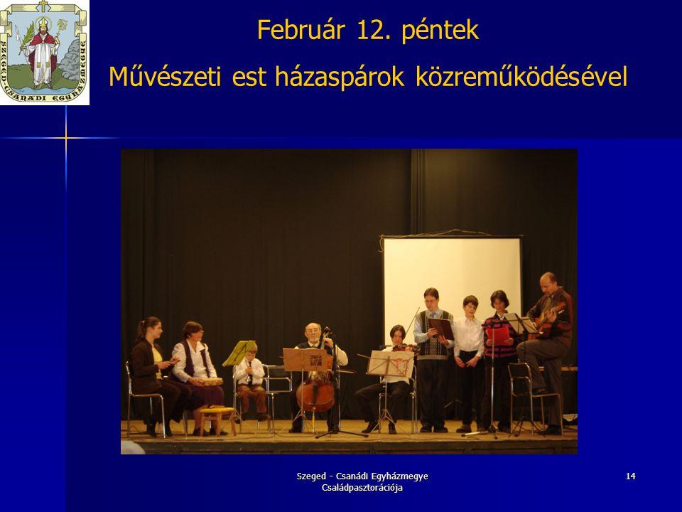 Február 12. péntek Művészeti est házaspárok közreműködésével