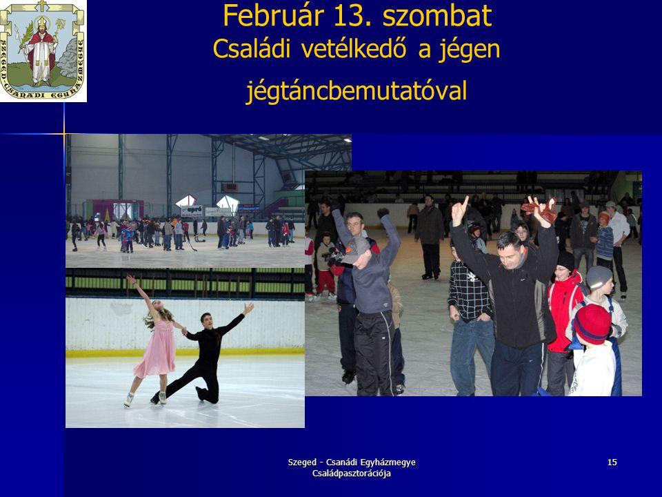 Február 13. szombat Családi vetélkedő a jégen jégtáncbemutatóval