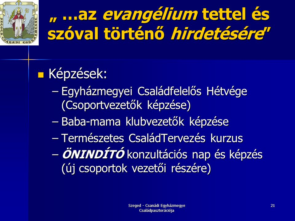 """"""" …az evangélium tettel és szóval történő hirdetésére"""