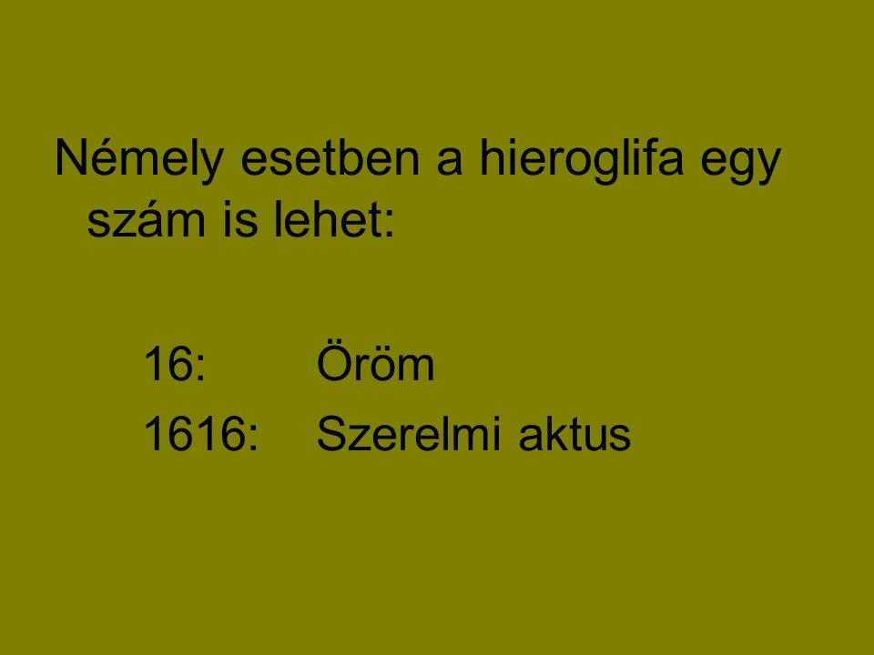Némely esetben a hieroglifa egy szám is lehet: