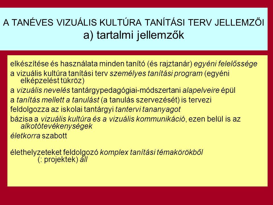A TANÉVES VIZUÁLIS KULTÚRA TANÍTÁSI TERV JELLEMZŐI a) tartalmi jellemzők