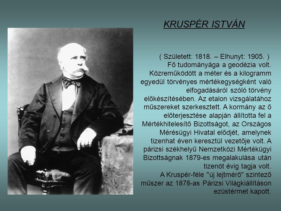 KRUSPÉR ISTVÁN ( Született: 1818. – Elhunyt: 1905. )