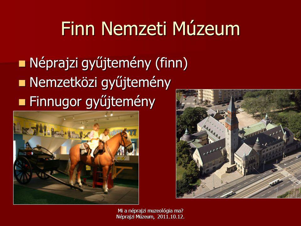Mi a néprajzi muzeológia ma Néprajzi Múzeum, 2011.10.12.