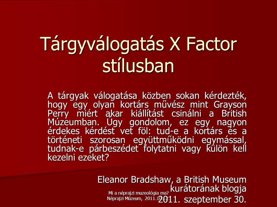 Tárgyválogatás X Factor stílusban