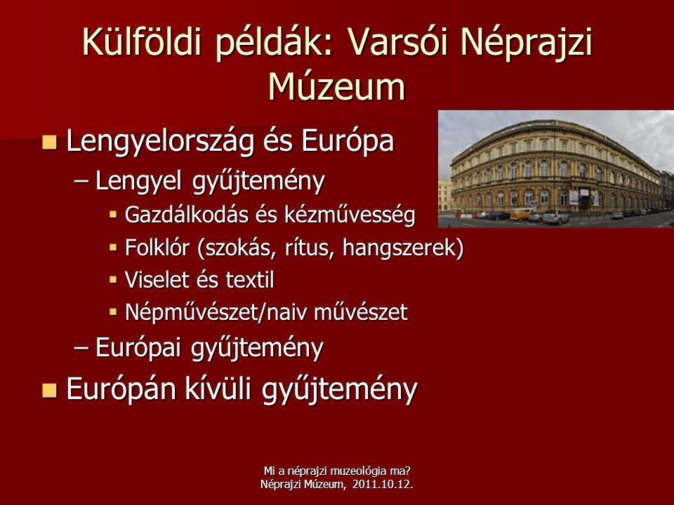 Külföldi példák: Varsói Néprajzi Múzeum