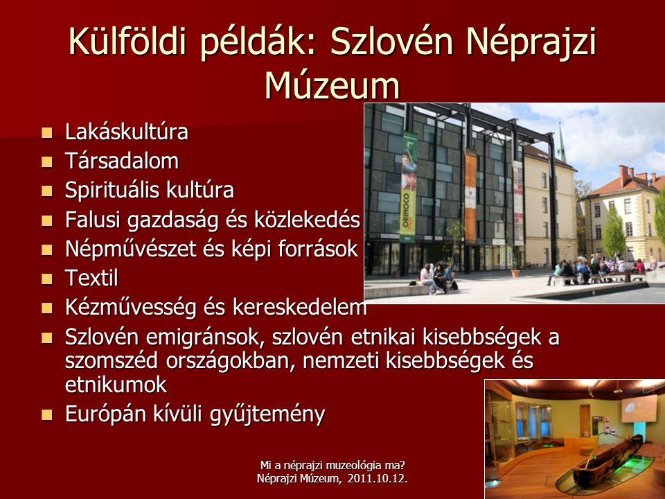 Külföldi példák: Szlovén Néprajzi Múzeum