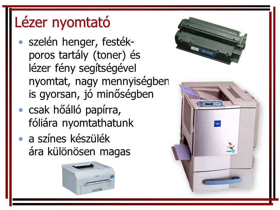 Lézer nyomtató szelén henger, festék- poros tartály (toner) és lézer fény segítségével nyomtat, nagy mennyiségben is gyorsan, jó minőségben.