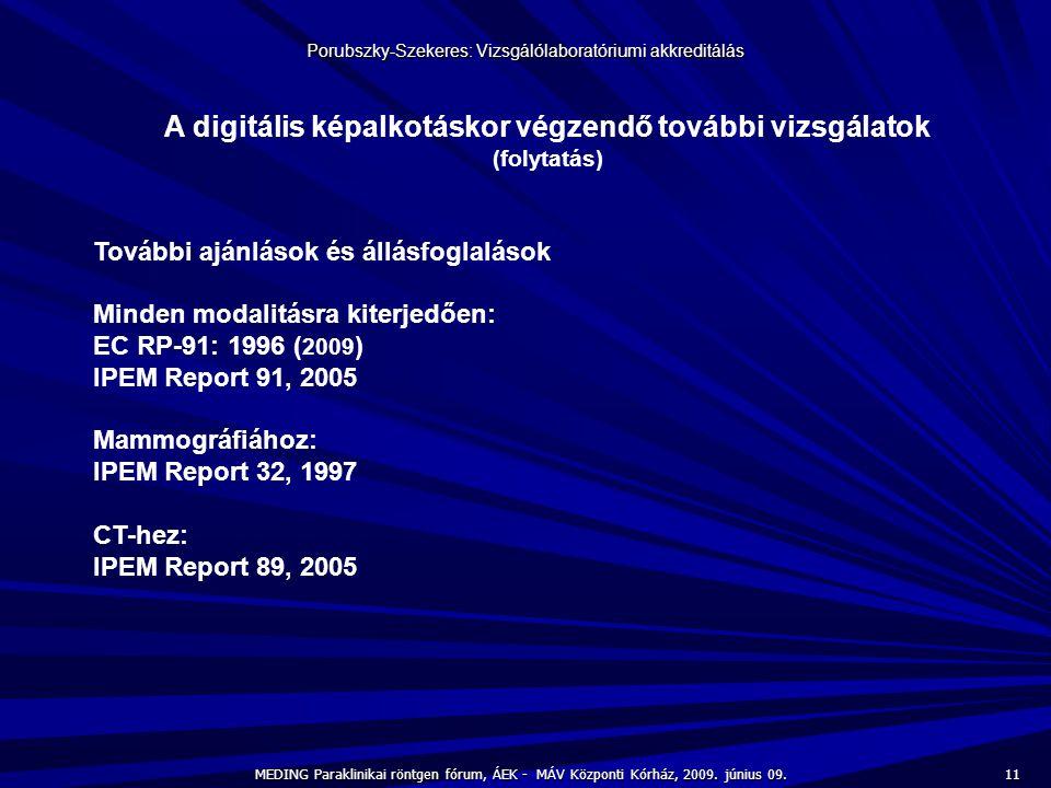 A digitális képalkotáskor végzendő további vizsgálatok