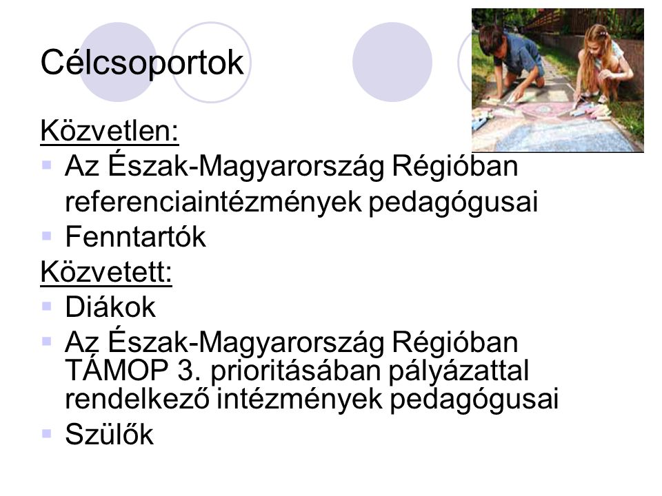 Célcsoportok Közvetlen: Az Észak-Magyarország Régióban