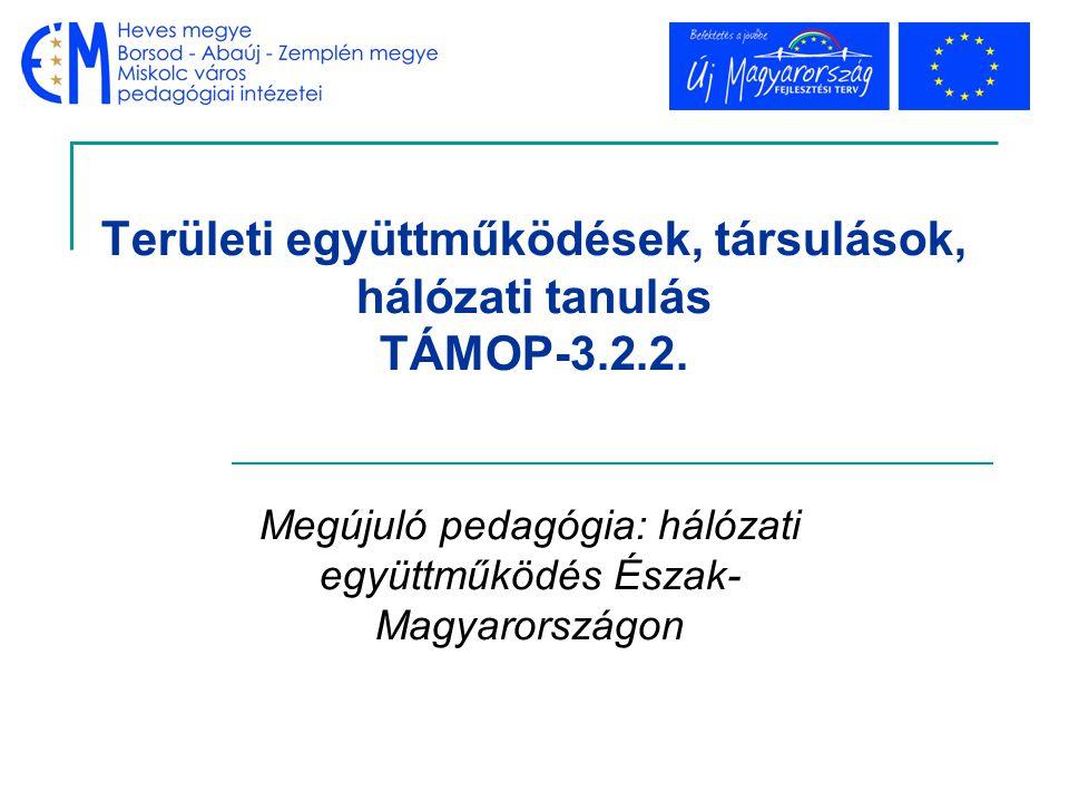 Területi együttműködések, társulások, hálózati tanulás TÁMOP-3.2.2.