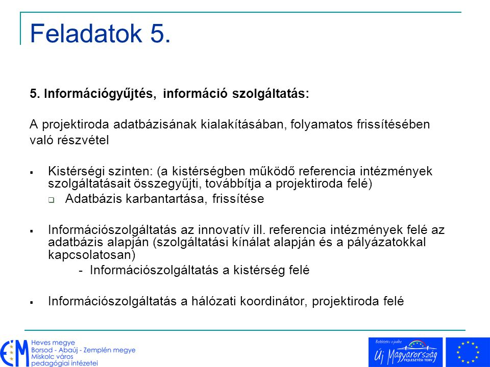 Feladatok 5. 5. Információgyűjtés, információ szolgáltatás: