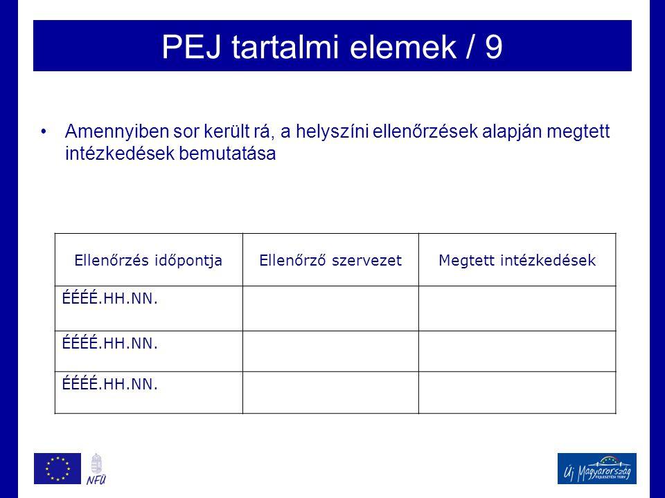 PEJ tartalmi elemek / 9 Amennyiben sor került rá, a helyszíni ellenőrzések alapján megtett intézkedések bemutatása.