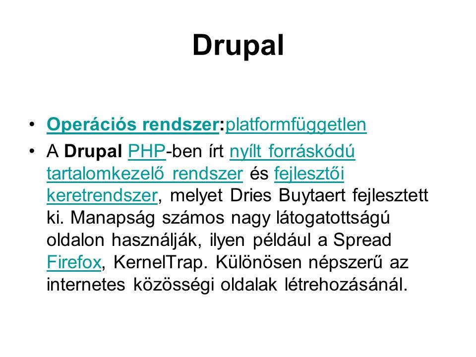 Drupal Operációs rendszer:platformfüggetlen