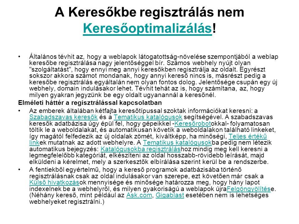 A Keresőkbe regisztrálás nem Keresőoptimalizálás!