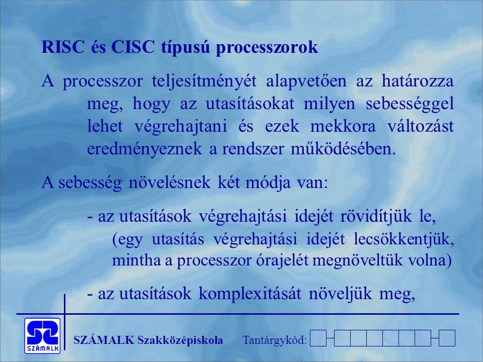 RISC és CISC típusú processzorok
