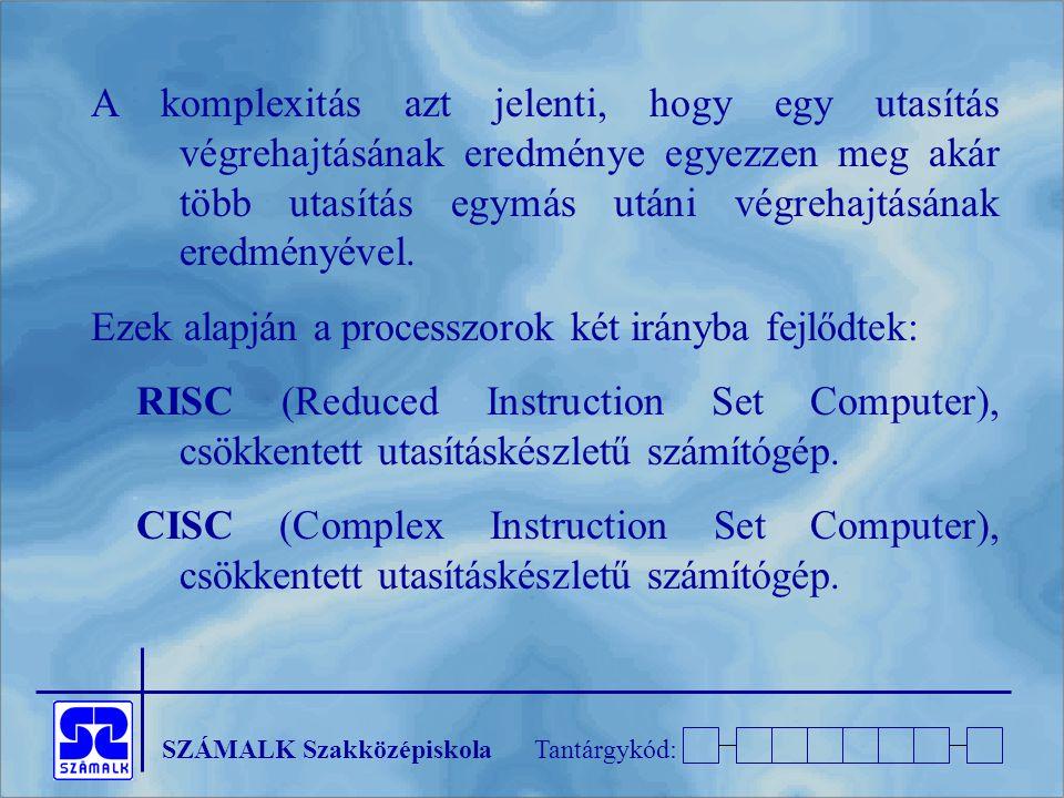 A komplexitás azt jelenti, hogy egy utasítás végrehajtásának eredménye egyezzen meg akár több utasítás egymás utáni végrehajtásának eredményével.