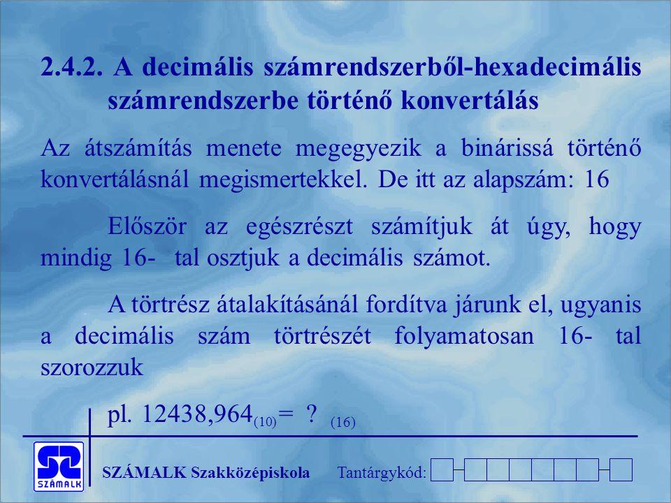 2. 4. 2. A decimális számrendszerből-hexadecimális