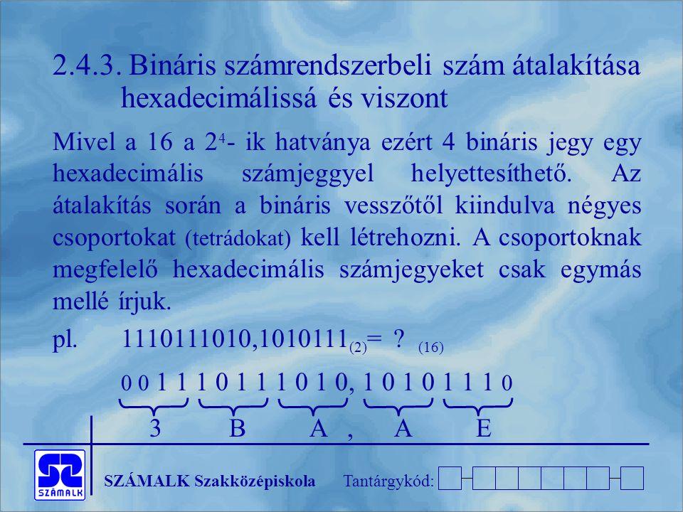 2. 4. 3. Bináris számrendszerbeli szám átalakítása